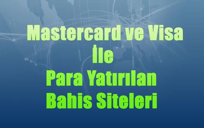 Mastercard İle Para Yatırılan Bahis Siteleri, Visa İle Para Yatırılan Bahis Siteleri, Visacard İle Para Yatırılan Bahis Siteleri, Debitcard İle Para Yatırılan Bahis Siteleri